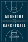 Midnight Basketball : Race, Sports, and Neoliberal Social Policy - Book