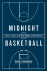 Midnight Basketball : Race, Sports, and Neoliberal Social Policy - eBook
