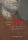 Painting with Fire : Sir Joshua Reynolds, Photography, and the Temporally Evolving Chemical Object - eBook