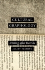 Cultural Graphology : Writing After Derrida - Book