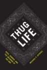 Thug Life : Race, Gender, and the Meaning of Hip-Hop - eBook
