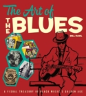 The Art of the Blues : A Visual Treasury of Black Music's Golden Age - Book