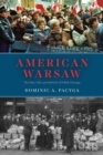 American Warsaw : The Rise, Fall, and Rebirth of Polish Chicago - eBook