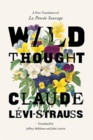 "Wild Thought : A New Translation of ""la Pensee Sauvage"" - Book"