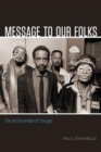 Message to Our Folks : The Art Ensemble of Chicago - Book