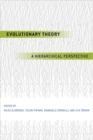 Evolutionary Theory : A Hierarchical Perspective - Book