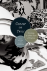 Cancer on Trial : Oncology as a New Style of Practice - eBook