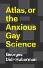 Atlas, or the Anxious Gay Science - eBook