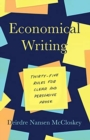 Economical Writing, Third Edition : Thirty-Five Rules for Clear and Persuasive Prose - Book
