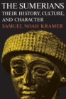 The Sumerians : Their History, Culture and Character - Book