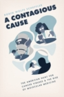 A Contagious Cause : The American Hunt for Cancer Viruses and the Rise of Molecular Medicine - Book