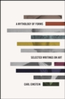 A Mythology of Forms : Selected Writings on Art - Book