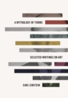 A Mythology of Forms : Selected Writings on Art - eBook