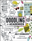 Doodling for Academics : A Coloring and Activity Book - Book