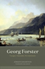 Georg Forster : Voyager, Naturalist, Revolutionary - Book
