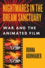 Nightmares in the Dream Sanctuary : War and the Animated Film - Book