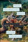 Make Yourselves Gods : Mormons and the Unfinished Business of American Secularism - Book