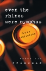 Even the Rhinos Were Nymphos : Best Nonfiction - eBook
