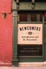 Newcomers : Gentrification and Its Discontents - Book
