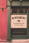 Newcomers : Gentrification and Its Discontents - eBook