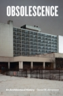 Obsolescence : An Architectural History - Book