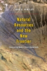 Natural Resources and the New Frontier : Constructing Modern China's Borderlands - Book