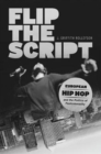 Flip the Script : European Hip Hop and the Politics of Postcoloniality - Book