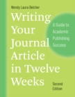 Writing Your Journal Article in Twelve Weeks, Second Edition : A Guide to Academic Publishing Success - Book