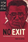 No Exit : Arab Existentialism, Jean-Paul Sartre, and Decolonization - Book