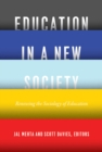 Education in a New Society : Renewing the Sociology of Education - Book