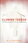 Cloning Terror : The War of Images, 9/11 to the Present - Book