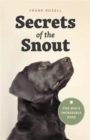 Secrets of the Snout : The Dog's Incredible Nose - Book