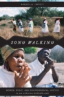 Song Walking : Women, Music, and Environmental Justice in an African Borderland - eBook