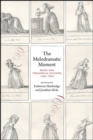 The Melodramatic Moment : Music and Theatrical Culture, 1790-1820 - Book