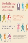 Redefining Success in America : A New Theory of Happiness and Human Development - eBook