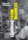 Learning from Madness : Brazilian Modernism and Global Contemporary Art - Book