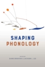 Shaping Phonology - Book