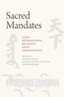 Sacred Mandates : Asian International Relations Since Chinggis Khan - Book