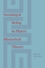 Seeming and Being in Plato's Rhetorical Theory - Book