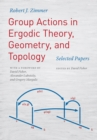 Group Actions in Ergodic Theory, Geometry, and Topology : Selected Papers - Book