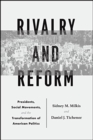 Rivalry and Reform : Presidents, Social Movements, and the Transformation of American Politics - Book