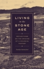 Living in the Stone Age : Reflections on the Origins of a Colonial Fantasy - eBook