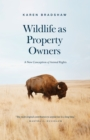 Wildlife as Property Owners : A New Conception of Animal Rights - eBook