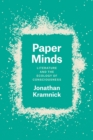 Paper Minds : Literature and the Ecology of Consciousness - Book