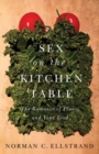 Sex on the Kitchen Table : The Romance of Plants and Your Food - Book