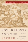 Sovereignty and the Sacred : Secularism and the Political Economy of Religion - Book