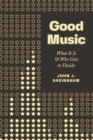 Good Music : What It Is and Who Gets to Decide - eBook