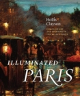 Illuminated Paris : Essays on Art and Lighting in the Belle  poque - Book