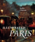 Illuminated Paris : Essays on Art and Lighting in the Belle Epoque - eBook