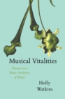 Musical Vitalities : Ventures in a Biotic Aesthetics of Music - eBook